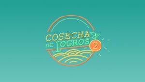 Cosecha de Logros segunda temporada